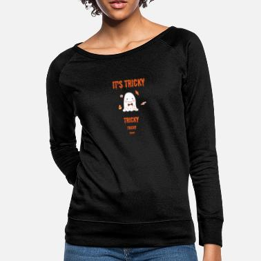 Tricky It's Tricky Tricky Halloween Ghost - Women's Crewneck Sweatshirt