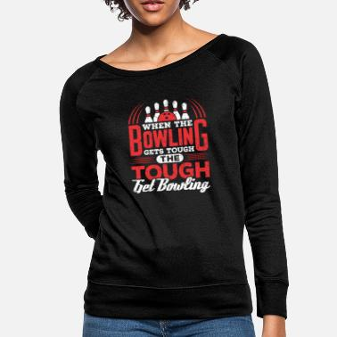 Bowling League Funny Bowling League Competition Shirt - Women's Crewneck Sweatshirt