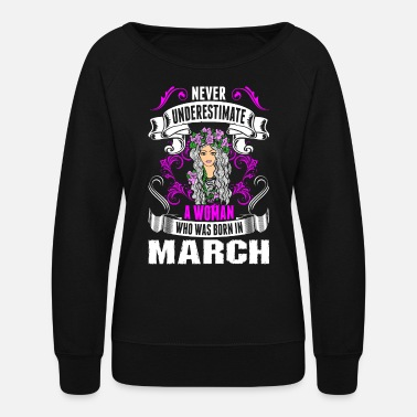 5862c024 Never Underestimate A Woman Who Was Born In March Women's Premium T ...