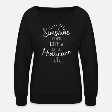 Sunshine Brother - sunshine mixed with a little hurricane - Women's Crewneck Sweatshirt