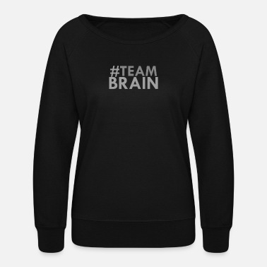 #teambrain - Women's Crewneck Sweatshirt