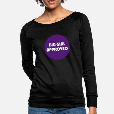 Approved Big Girl Approved - Women's Crewneck Sweatshirt
