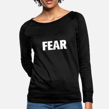 Fear only - Women's Crewneck Sweatshirt