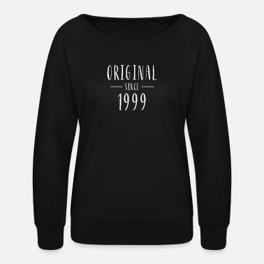 1999 Original since 1999 - Born in 1999 - Women's Crewneck Sweatshirt