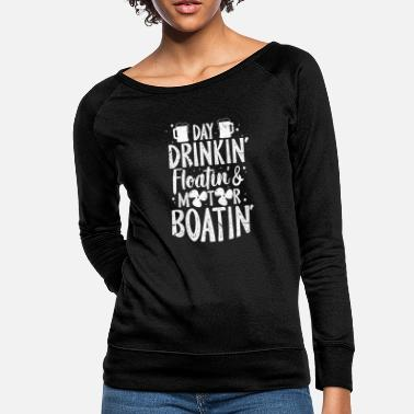Boat Day Drinkin' Floatin & Motor Boatin' - Women's Crewneck Sweatshirt