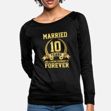 Celebration Married And Looking Forward To Forever 10 th Anniv - Women's Crewneck Sweatshirt