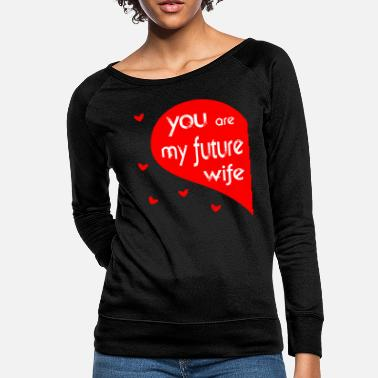 future wife - Women's Crewneck Sweatshirt