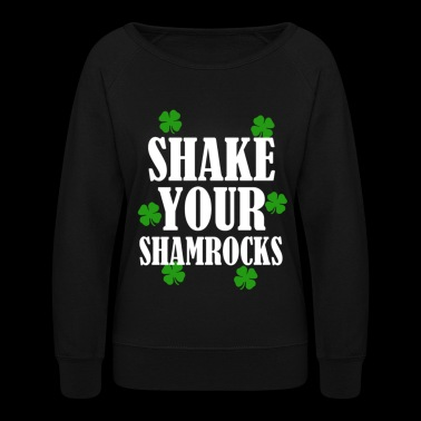 Shake Your Shamrocks - Women's Crewneck Sweatshirt