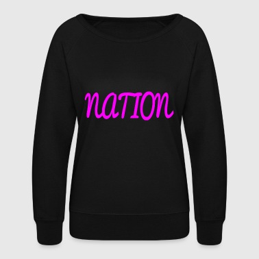 NATION - Women's Crewneck Sweatshirt
