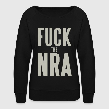 FUCK THE NRA - Women's Crewneck Sweatshirt