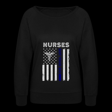 Nurses Got Your Six Shirt - Women's Crewneck Sweatshirt