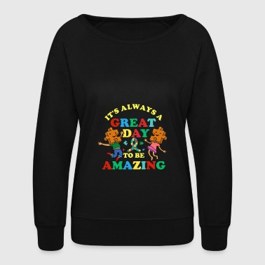 Autism Awareness Day Great Day To Be Amazing - Women's Crewneck Sweatshirt