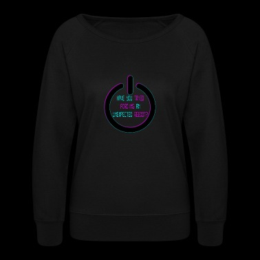 Have You Tried Forcing An Unexpected Reboot? - Women's Crewneck Sweatshirt