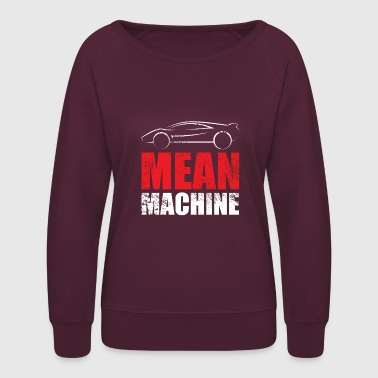 Racing Machine car mean machine fuel race - Women's Crewneck Sweatshirt