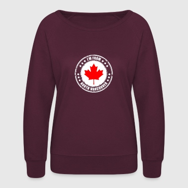 Vancouver I'm from NORTH VANCOUVER - Women's Crewneck Sweatshirt