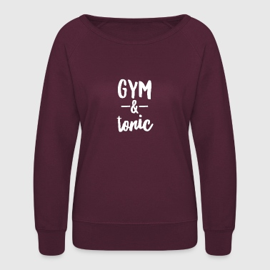 Gym and tonic - Women's Crewneck Sweatshirt