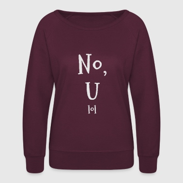 Be You No You - Women's Crewneck Sweatshirt