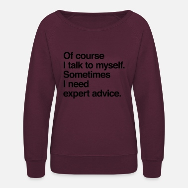 Sarcasm Expert advice - Women's Crewneck Sweatshirt
