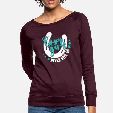 Up Cowboy Cowgirls Never Give Up - Women's Crewneck Sweatshirt