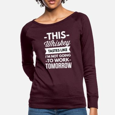 Funny Whiskey This Whiskey - Women's Crewneck Sweatshirt