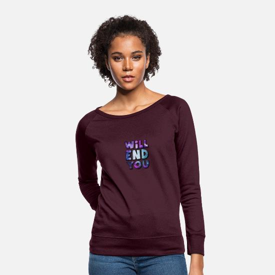 Dark Hoodies & Sweatshirts - Will End You, Sarcasm Black Dark Humor Anti - Women's Crewneck Sweatshirt plum