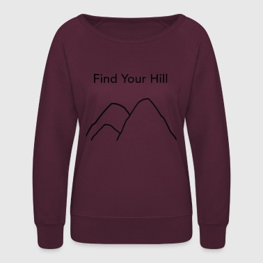Find Your Hill - Women's Crewneck Sweatshirt