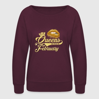 Queens Birthday February Gift T-shirt - Women's Crewneck Sweatshirt