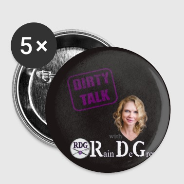 Dirty Talk with Rain DeGrey Button - Small Buttons