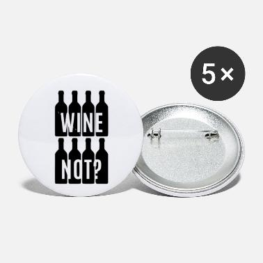 Of Wine wine not - Small Buttons