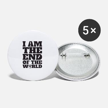 End Of The World I Am The End Of The World - Small Buttons