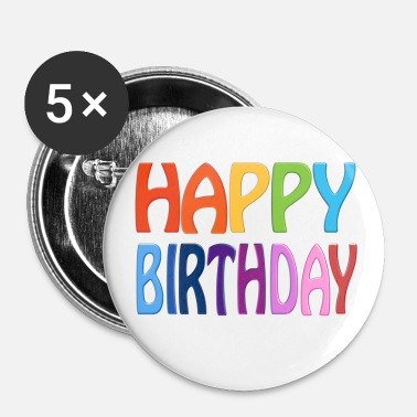 Birthday Happy Birthday - Happy Colourful Greeting - Buttons small 1'' (5-pack)
