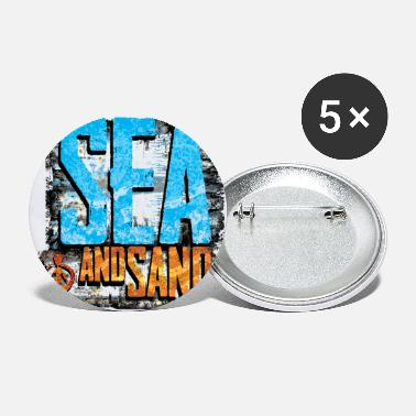 Sand sea and sand - Small Buttons