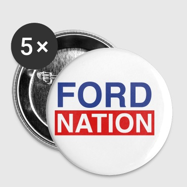 Ford for Mayor; Ford Nation - Small Buttons