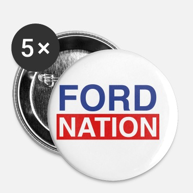 Ford Ford for Mayor; Ford Nation - Small Buttons