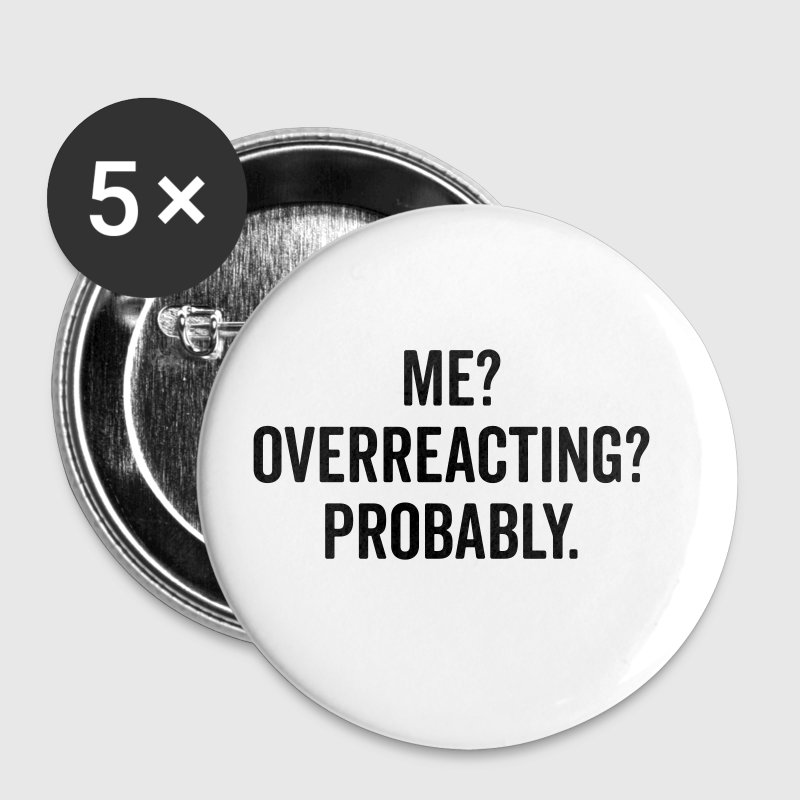 Overreacting Funny Quote - Small Buttons