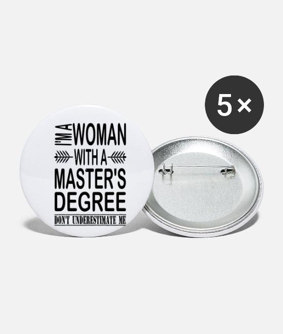 Master's Degree Buttons & Pins - I'm A Woman With A Master's Degree - Small Buttons white
