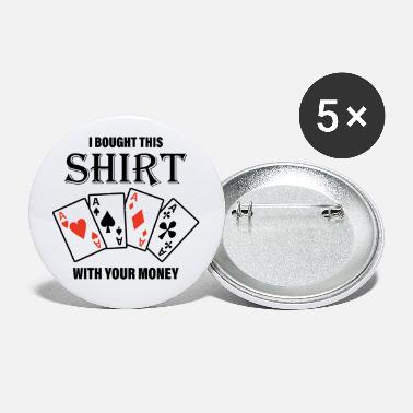 Ace Of Heart That Was Bought With Your Money. Motive - Small Buttons