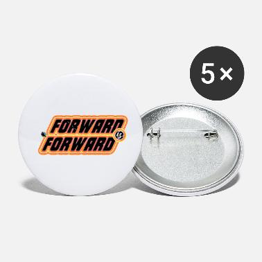Forward Forward is Forward - Small Buttons