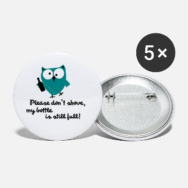 Pregaming Owl with bottle - please don't shove - Small Buttons