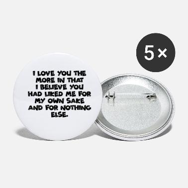 Cuore Quotes I love you the more in that I believe you - Small Buttons