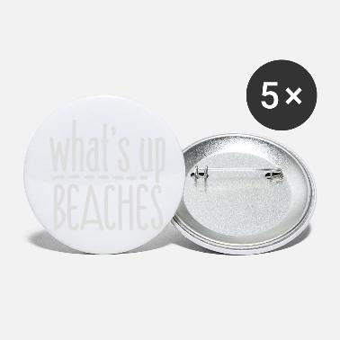 Whats Up WHAT S UP BEACHES - Small Buttons
