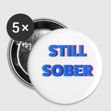Still Sober - Small Buttons