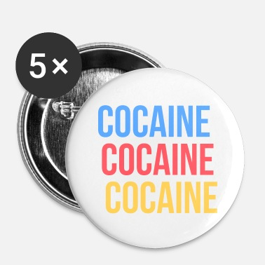 Cocaine COCAINE - Buttons small 1'' (5-pack)