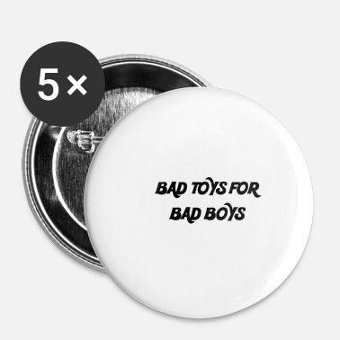 Bad Boy BAD TOYS FOR BAD BOYS - Small Buttons