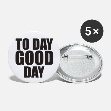 Day To Day Good Day - Small Buttons