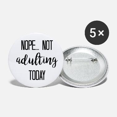 Adult Humour Not Adulting - Small Buttons