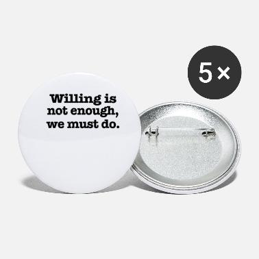 Willing Willing is - Small Buttons