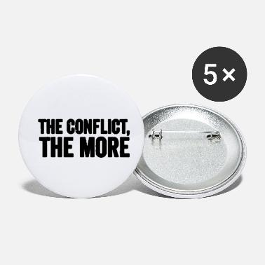 Conflict The conflict the more - Small Buttons