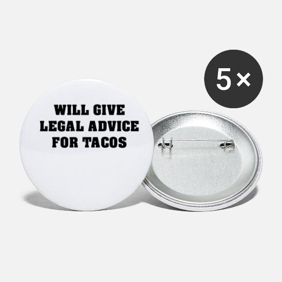 Gift Idea Buttons - Will Give Legal Advice For Tacos - Small Buttons white