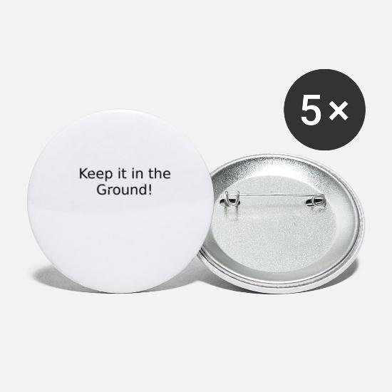 Oil Buttons - Keep it in the Ground - Small Buttons white